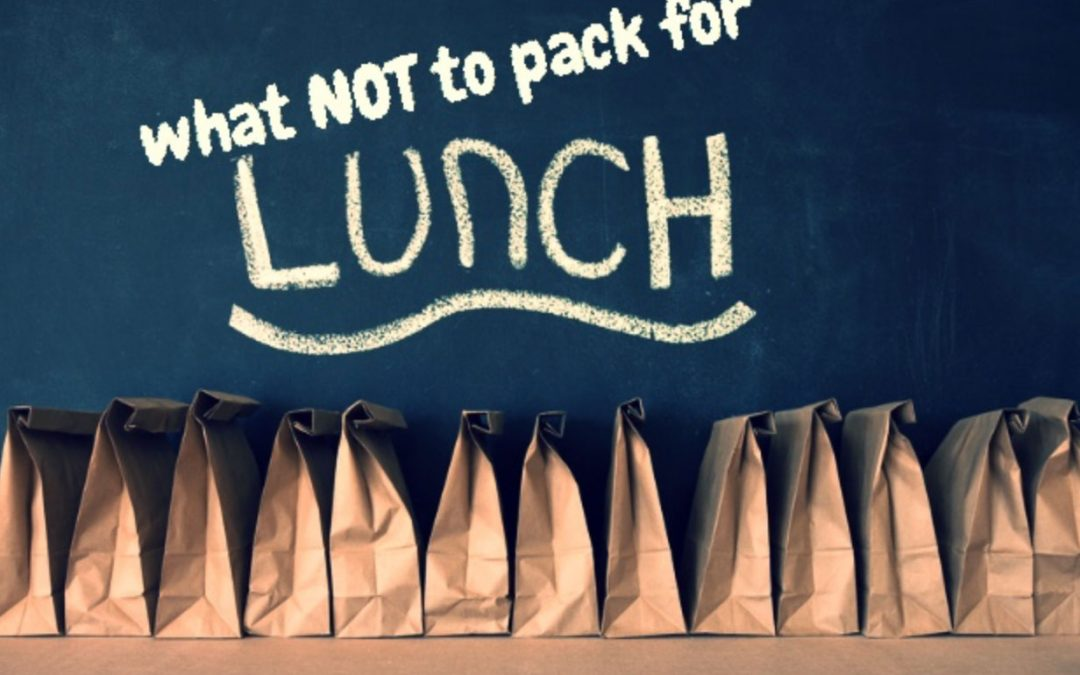 what NOT to pack for lunch…